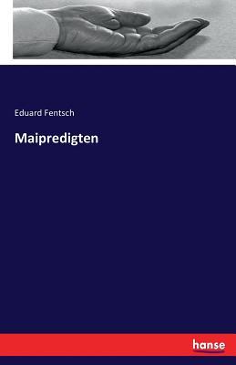 Maipredigten - Fentsch, Eduard