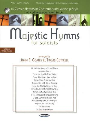 Majestic Hymns for Soloists: 15 Classic Hymns in Contemporary Worship Style - Coates, John