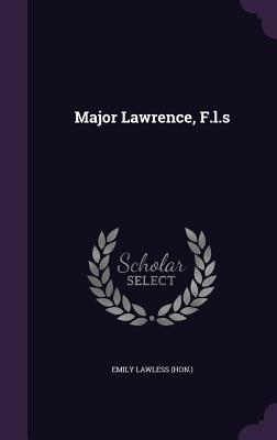 Major Lawrence, F.L.S - (Hon ), Emily Lawless