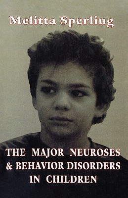 Major Neuroses & Behavior Diso (Classical Psychoanalysis and Its Applications) - Sperling, Melitta