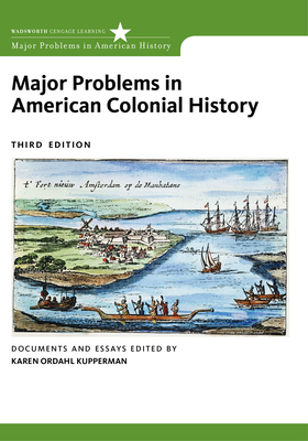 Major Problems in American Colonial History: Documents and Essays - Kupperman, Karen Ordahl