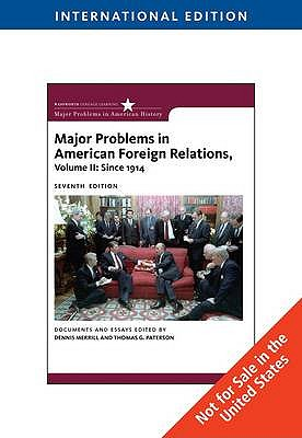 Major Problems in American Foreign Relations, Volume II: Since 1914, International Edition - Merrill, Dennis, and Paterson, Thomas G.