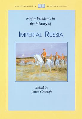 Major Problems in the History of Imperial Russia - Cracraft, James (Editor)