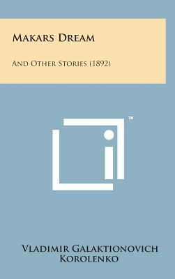 Makars Dream: And Other Stories (1892) - Korolenko, Vladimir Galaktionovich
