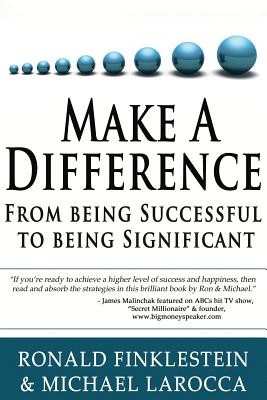 Make a Difference: From Being Successful to Being Significant - Finklestein, Ron