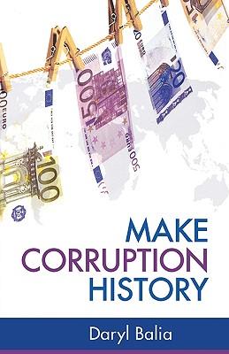 Make Corruption History - Balia, Daryl
