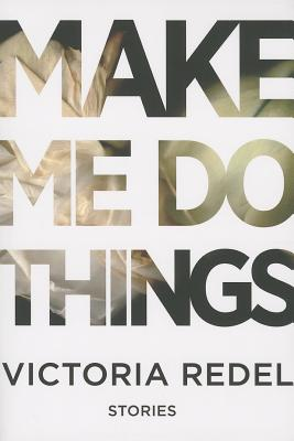 Make Me Do Things - Redel, Victoria