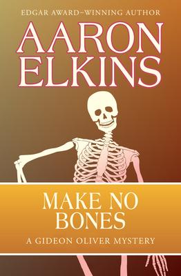 Make No Bones - Elkins, Aaron