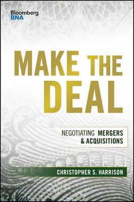 Make the Deal: Negotiating Mergers and Acquisitions - Harrison, Christopher S
