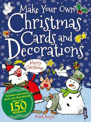 Make Your Own Christmas Cards and Decorations - Bergin, Mark