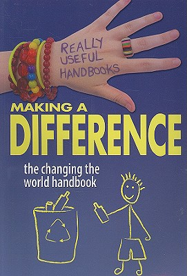 Making a Difference: The Changing the World Handbook - Cronin, Ali, and Aloian, Molly (Editor)