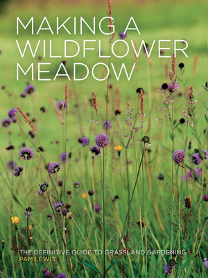 Making a Wildflower Meadow - Lewis, Pam