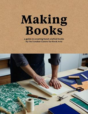 Making Books: A Guide to Creating Hand-Crafted Books - Goode, Simon