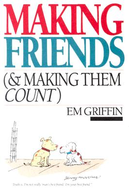 Making Friends (and Making Them Count) - Griffin, Emory A