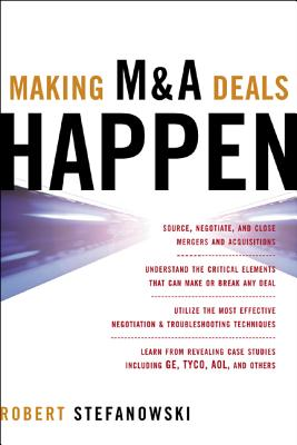 Making M&A Deals Happen - Stefanowski, Robert