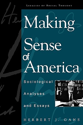Making Sense of America: Sociological Analyses and Essays - Gans, Herbert J