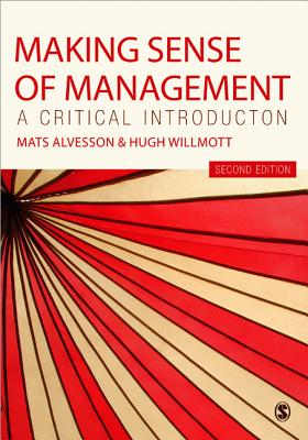 Making Sense of Management: A Critical Introduction - Alvesson, Mats, and Willmott, Hugh