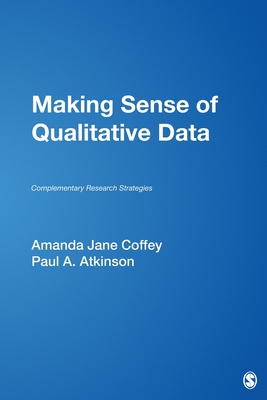 Making Sense of Qualitative Data: Complementary Research Strategies - Coffey, Amanda Jane, Professor