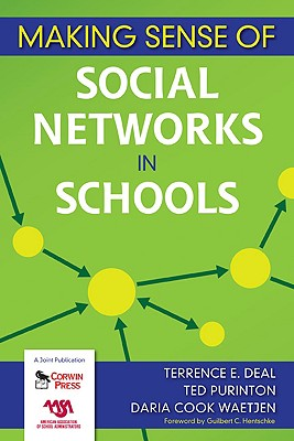 Making Sense of Social Networks in Schools - Deal, Terrence E, Dr., and Purinton, Ted, and Waetjen, Daria Cook