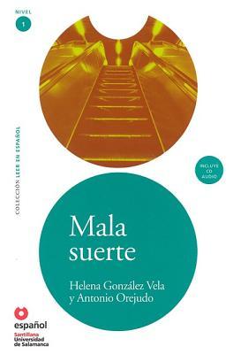 Mala Suerte - Vela, Helena Gonzalez