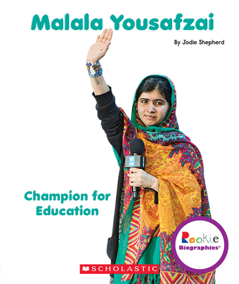Malala Yousafzai: Champion for Education - Shepherd, Jodie