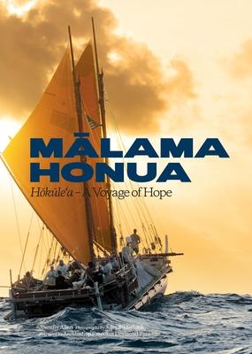 Malama Honua: Hokule'a -- A Voyage of Hope - Allen, Jennifer, and Bilderback, John (Photographer), and Society, Polynesian Voyaging