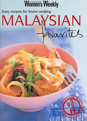 Malaysian Favourites: Easy Recipes for Home Cooking - Tomnay, Susan (Editor)