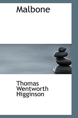 Malbone - Higginson, Thomas Wentworth