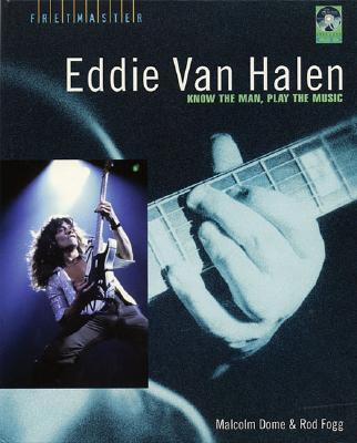 Malcolm Dome/Rod Fogg: Eddie Van Halen - Know The Man Play The Music - Dome, Malcolm, and Fogg, Rod