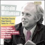 Malcolm Williamson: Third Piano Concerto; Organ Concerto; Sonata for 2 Pianos - Malcolm Williamson (organ); Malcolm Williamson (piano); Richard Rodney Bennett (piano); London Philharmonic Orchestra