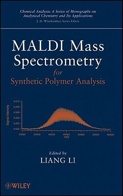 MALDI Mass Spectrometry for Synthetic Polymer Analysis - Li, Liang
