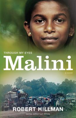Malini: Through My Eyes - Hillman, Robert, and White, Lyn (Series edited by)
