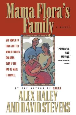 Mama Flora's Family - Haley, Alex, and Stevens, David, Dr.