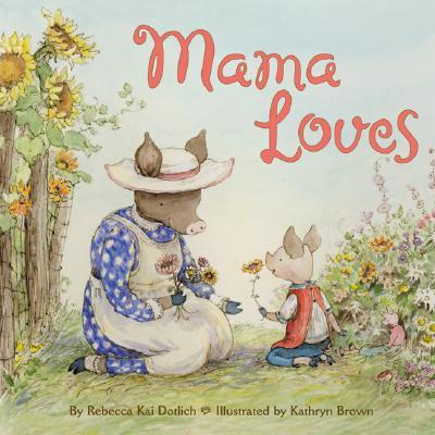 Mama Loves - Dotlich, Rebecca