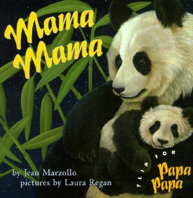 Mama Mama/Papa Papa - Marzollo, Jean, and Regan, Laura (Illustrator)