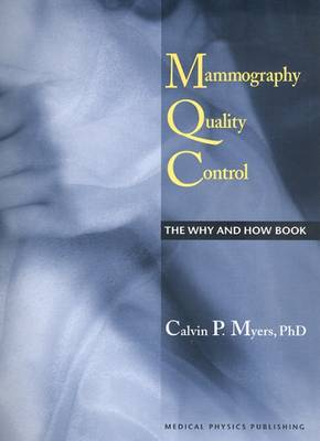 Mammography Quality Control: The Why & How Book - Myers, Calvin