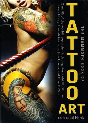 Mammoth Book of Tattoo Art - Hardy, Lal