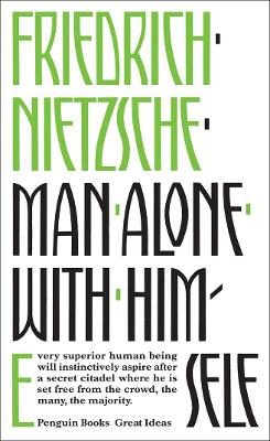 Man Alone with Himself - Nietzsche, Friedrich