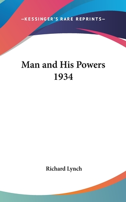 Man and His Powers 1934 - Lynch, Richard