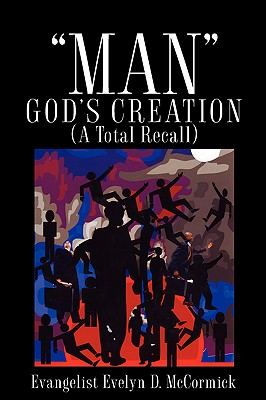 Man God's Creation (a Total Recall) - McCormick, Evelyn D