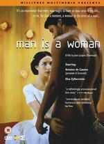 Man Is a Woman - Jean-Jacques Zilbermann