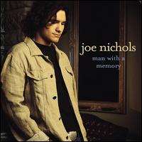 Man with a Memory - Joe Nichols