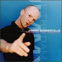 Manage the Damage - Jimmy Somerville