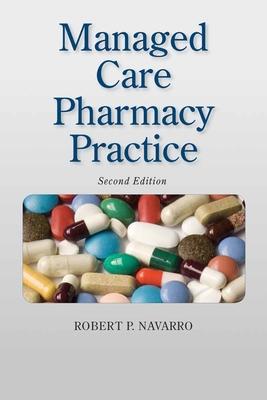 Managed Care Pharmacy Practice - Navarro, Robert P