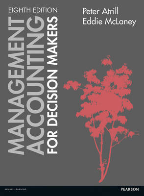 Management Accounting for Decision Makers - Atrill, Peter, and McLaney, Eddie