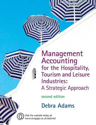 Management Accounting for the Hospitaility, Tourism and Leisure Industry: A Strategy Approach - Adams, Debra
