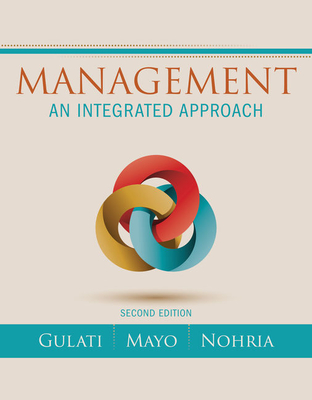 Management: An Integrated Approach - Gulati, Ranjay, and Mayo, Anthony J, and Nohria, Nitin