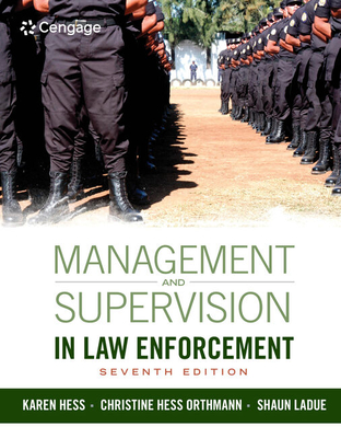 Management and Supervision in Law Enforcement - Hess Orthmann, Christine, and Hess, Karen M.