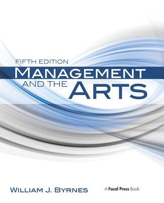 Management and the Arts - Byrnes, William J