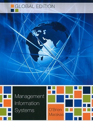 Management Information Systems - O'Brien, James A., and Marakas, George M.